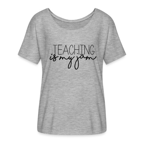 Teaching is my Jam Flowy Top - Women's Flowy T-Shirt
