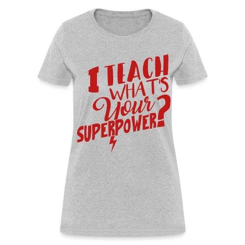 RED GLITTER I teach what's your super power? - Women's T-Shirt