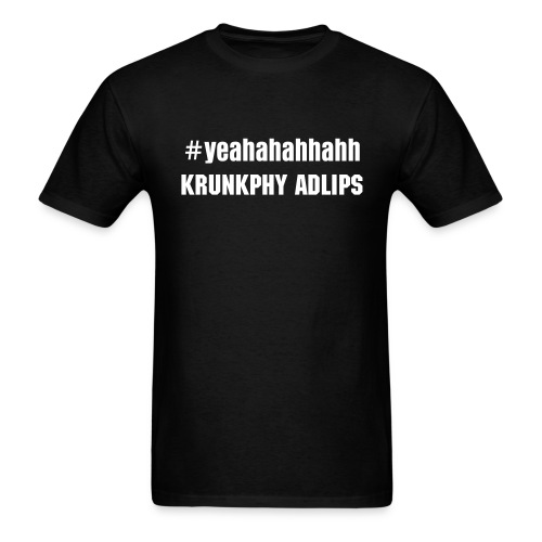 Men's #Yeahahahhahh Krunkphy Addlips T-Shirt Collection - Men's T-Shirt