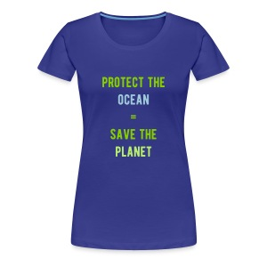women's protect the ocean = save the planet tee - Women's Premium T-Shirt