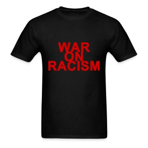 War On Racism - Men's T-Shirt