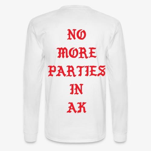 No More Parties In Ak Long Sleeve Men - Men's Long Sleeve T-Shirt