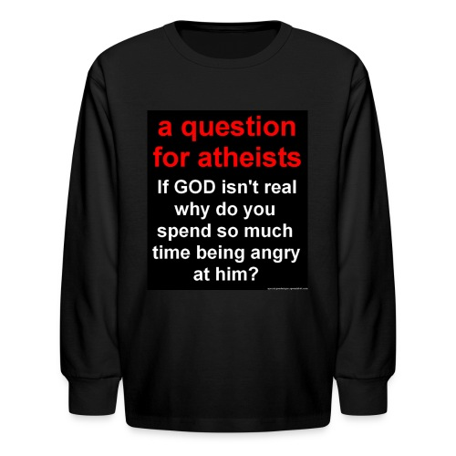 A Question For Atheists (Black) - Kids' Long Sleeve T-Shirt
