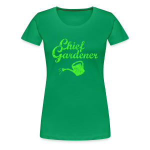 CHIEF GARDENER T-Shirt - Women's Premium T-Shirt