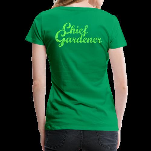CHIEF GARDENER T-Shirt - Women's Premium T-Shirt