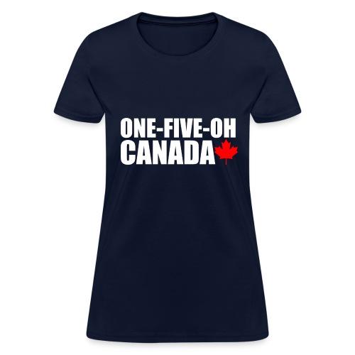 One-Five-Oh Canada Women - Women's T-Shirt