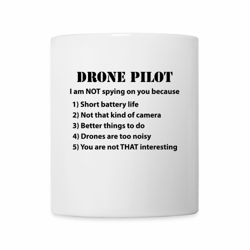 Drone Pilot NOT Spying MUG - Coffee/Tea Mug