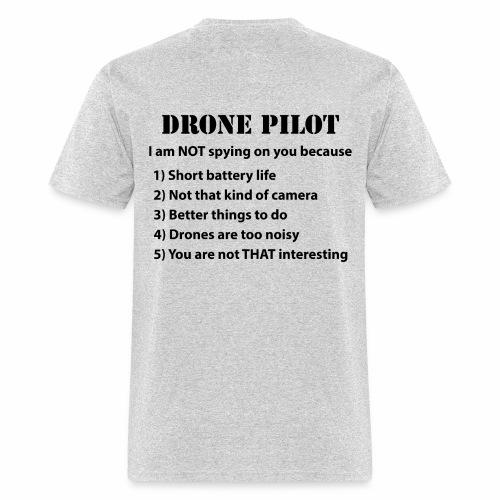 Drone Pilot Not Spying Men's t-shirt - Men's T-Shirt