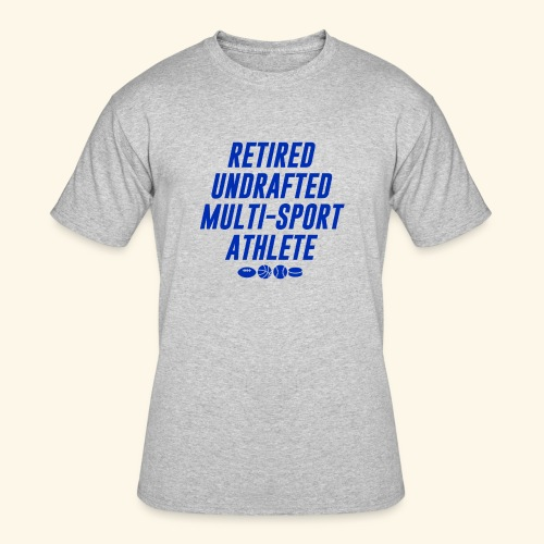 Retired undrafted Multi-sport athlete Gray - Men's 50/50 T-Shirt