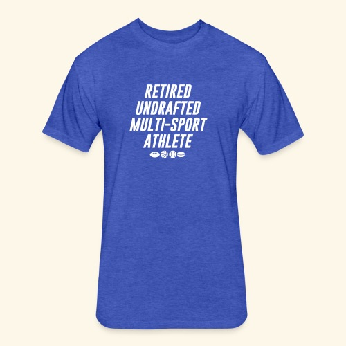 Retired undrafted Multi-sport athlete Blue - Fitted Cotton/Poly T-Shirt by Next Level