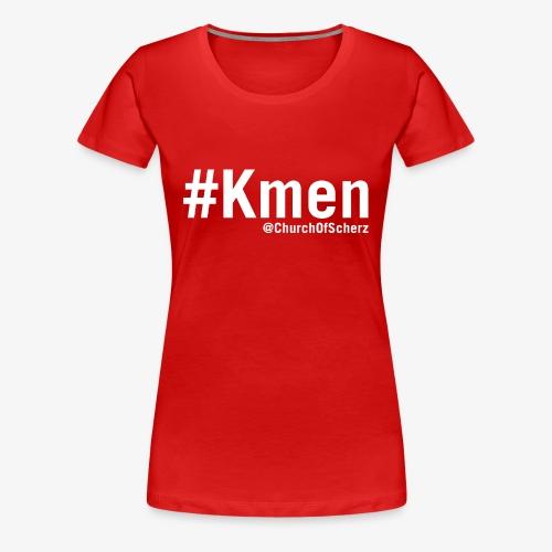 Women's #Kmen T-Shirt - Women's Premium T-Shirt