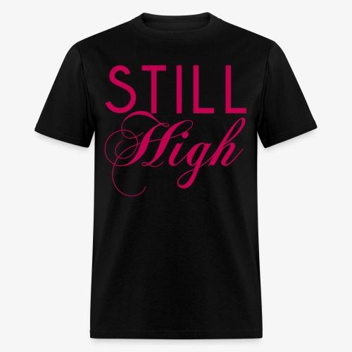 Still High - Men's T-Shirt