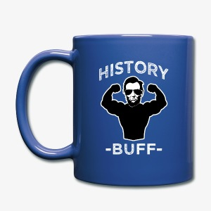 History buff sunny saying coffee mug - Full Color Mug