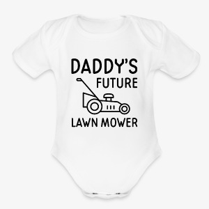 Daddy's future lawn mower funny baby boy shirt - Short Sleeve Baby Bodysuit