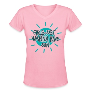 Girls just wanna have sun t-shirt - Women's V-Neck T-Shirt