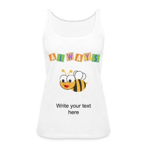 Always Bee - Women's Premium Tank Top