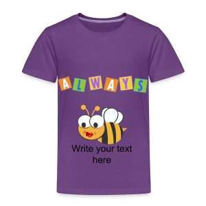 Always Bee - Toddler Premium T-Shirt