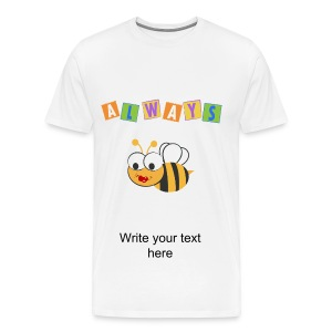 Always Bee - Men's Premium T-Shirt