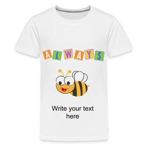 Always Bee - Kids' Premium T-Shirt