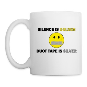 Silence is Golden, Duct Tape is Silver Cofee Mug - Coffee/Tea Mug