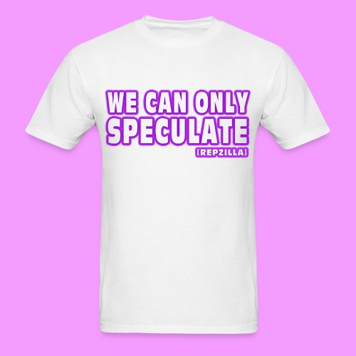 We Can Only Speculate - Men's T-Shirt