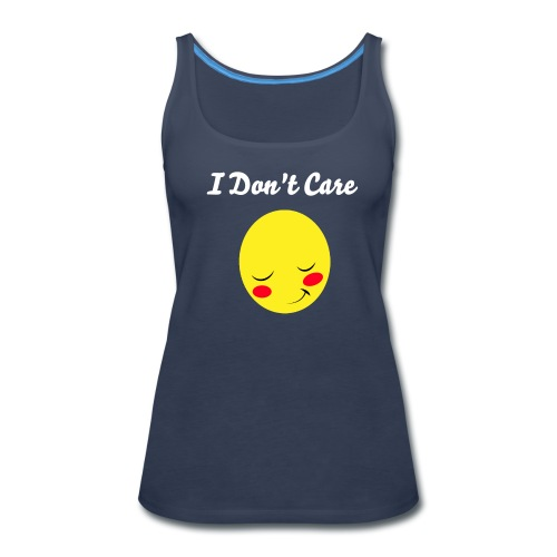 I Don't Care Female Top - Women's Premium Tank Top