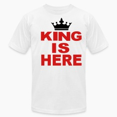 KING IS HERE T-Shirts