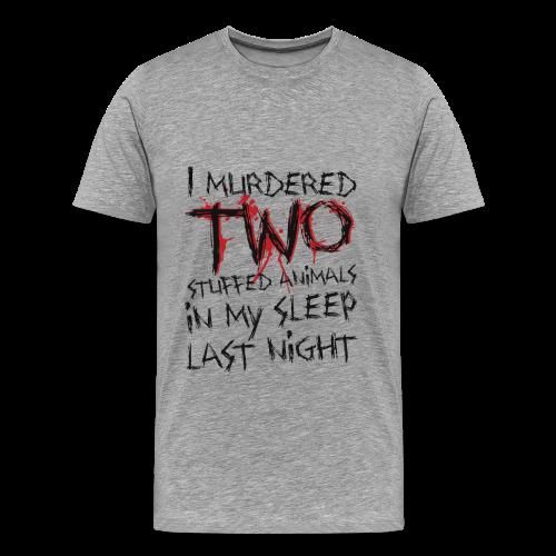 I Murdered Two Stuffed Animals - Men's Premium T-Shirt