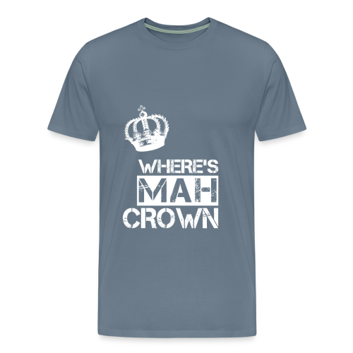 Where's Mah Crown? - Men's Premium T-Shirt