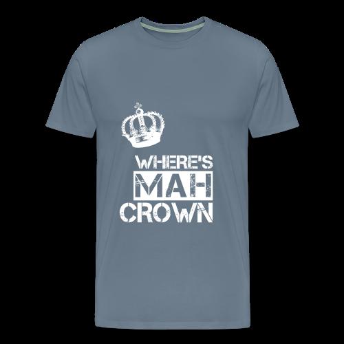Where's Mah Crown? - Men's Premium T-Shirt