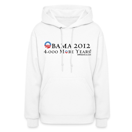 Obama 2012 - 4,000 More Years - Women's Hoodie