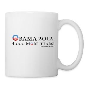 Obama 2012 - 4,000 More Years - Coffee/Tea Mug
