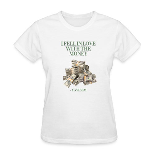 In Love With The Money - WOMEN (WHITE) - Women's T-Shirt