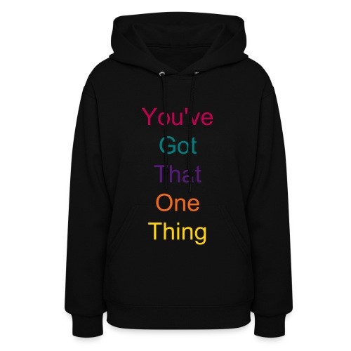 You've got that one thing - Women's Hoodie