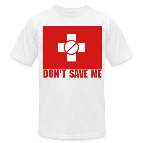 Don't Save Me T-Shirt - Men's  Jersey T-Shirt