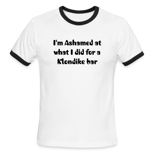 Ashamed...  Men's Ringer T-shirt - Men's Ringer T-Shirt