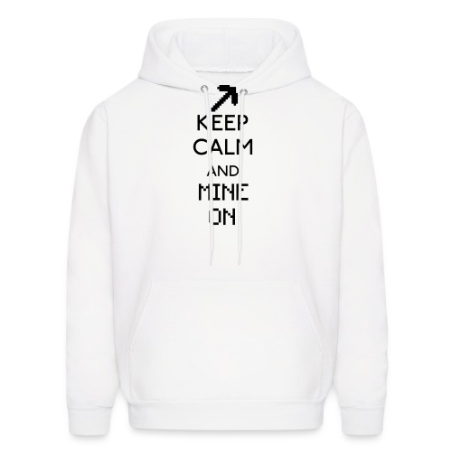 Keep Calm and Mine On Hoodie - Men's Hoodie