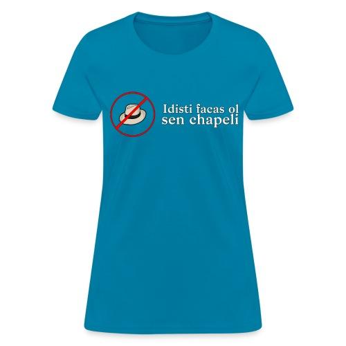 Idists do it without hats (Feminine) - Women's T-Shirt