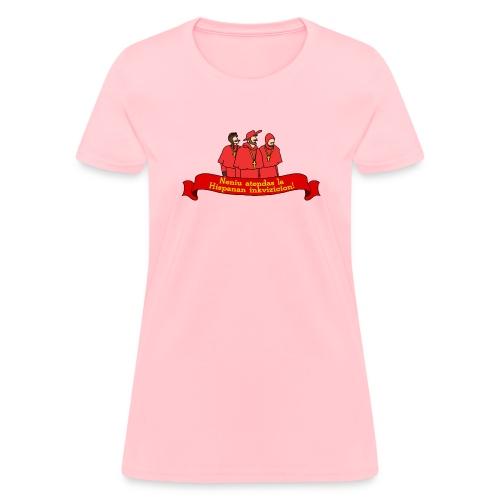 Neniu atendas la Hispanan inkivizicion! (Feminine) - Women's T-Shirt