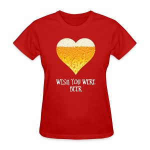 Wish you were beer t-shirt - Women's T-Shirt