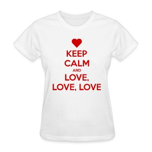 Keep Calm and Love love love t-shirt - Women's T-Shirt