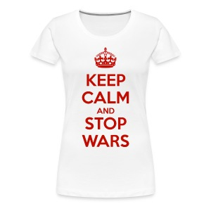 Keep Calm and Stop Wars t-shirt - Women's Premium T-Shirt