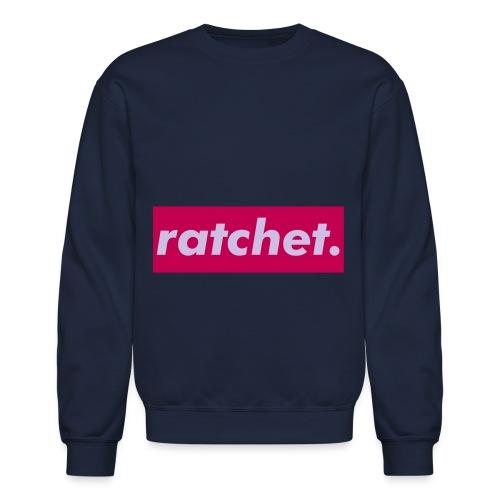 RATCHET! - Crewneck Sweatshirt