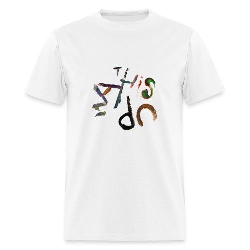 This Way Up - Men's T-Shirt