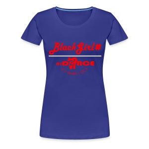 BGH iDANCE ITS WHAT I DO - Women's Premium T-Shirt