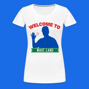 Welcome to Wave Land - Women's Premium T-Shirt