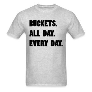 Buckets All Day - Light - Men's T-Shirt