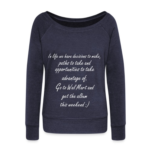 Zayn's Life Lesson cut sweatshirt - Women's Wideneck Sweatshirt