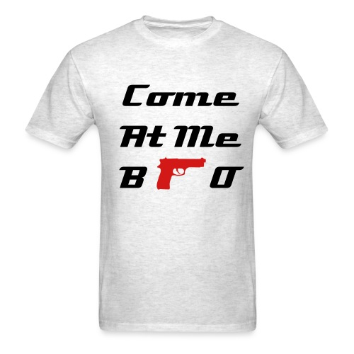 Come At Me Bro M - Men's T-Shirt