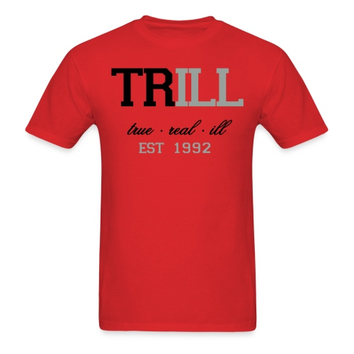 TRILL - Men's T-Shirt